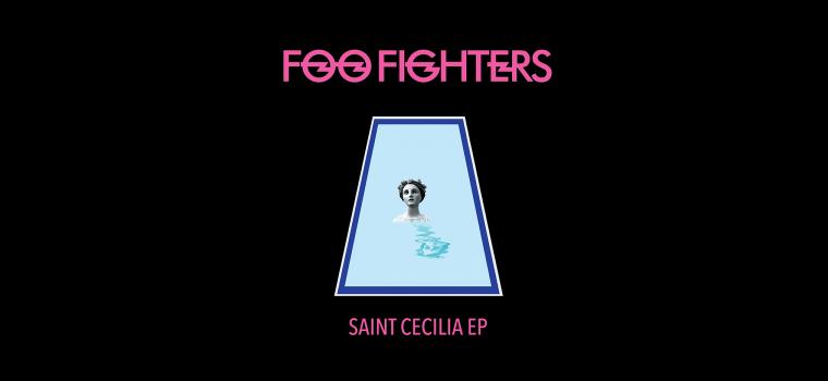 """Foo Fighters: è uscito il nuovo EP """"Saint Cecilia"""""""